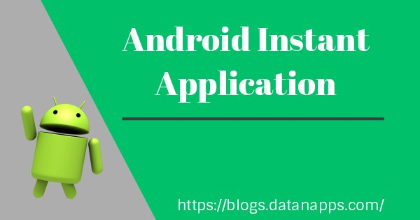 Android Instant Application