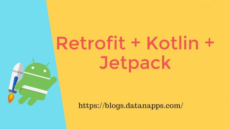 RETROFIT + KOTLIN + JETPACK - datanapp for developers