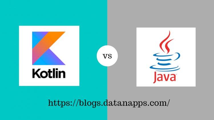 Java vs Kotlin : Which is  Better for Android App Development?